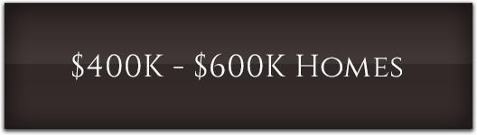 $400K-$600K Homes