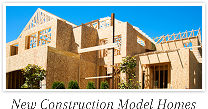 New Construction Model Homes