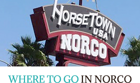 Where to go in Norco