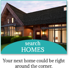 Search Homes | Your next home could be right around the corner.