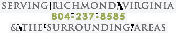 Serving Richmond, Virginia & The Surrounding Areas   804-237-8585
