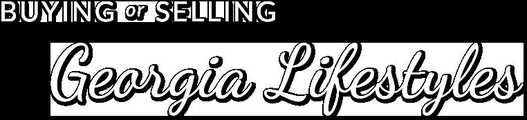 Buying or Selling Georiga Lifestyle